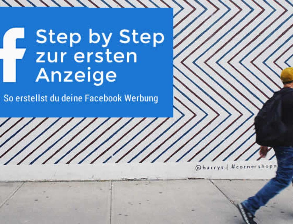 Step by Step zur ersten Facebook Werbeanzeige – Anleitung für Einsteiger