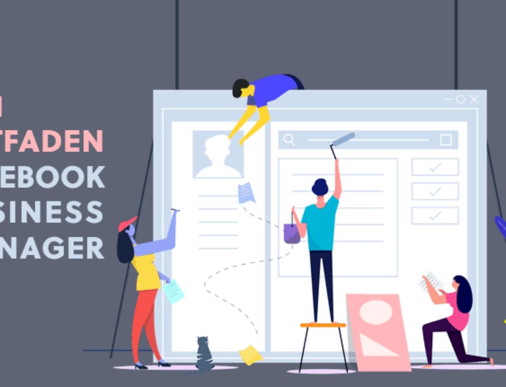2021 Leitfaden: So richtest du den Facebook Business Manager richtig ein!